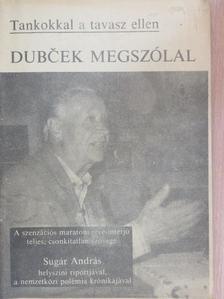 Dubcek - Tankokkal a tavasz ellen [antikvár]