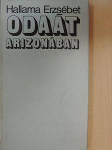 Hallama Erzsébet - Odaát Arizonában [antikvár]
