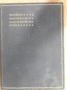Maurice Maeterlinck - Drei Mystische Spiele [antikvár]