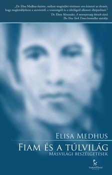Elisa Medhus - Fiam és a túlvilág / Másvilági beszélgetések
