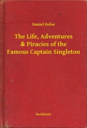 Daniel Defoe - The Life, Adventures & Piracies of the Famous Captain Singleton [eKönyv: epub, mobi]