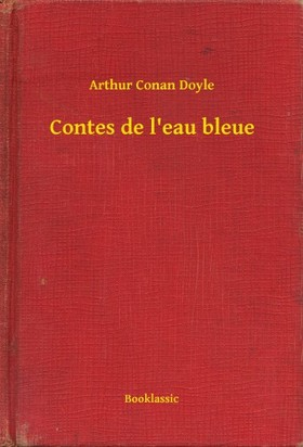 Arthur Conan Doyle - Contes de l eau bleue [eKönyv: epub, mobi]