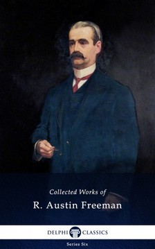 FREEMAN, R. AUSTIN - Collected Works of R. Austin Freeman (Delphi Classics) [eKönyv: epub, mobi]