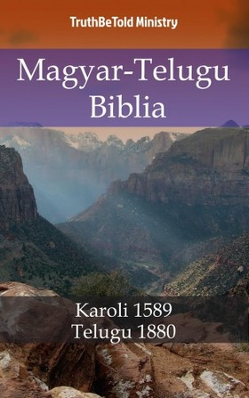 TruthBeTold Ministry, Joern Andre Halseth, Gáspár Károli - Magyar-Telugu Biblia [eKönyv: epub, mobi]