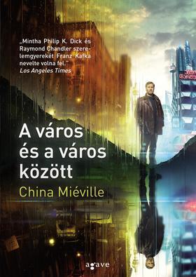 China Miéville - A város és a város között