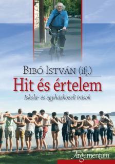 Ifj. Bibó István - Hit és értelem