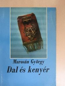 Marosán György - Dal és kenyér [antikvár]