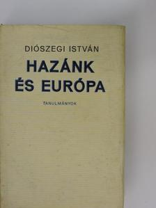 Diószegi István - Hazánk és Európa [antikvár]