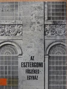 Zádor Anna - Az esztergomi főszékesegyház [antikvár]