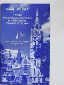Samu Mihály - A népek önrendelkezési jogáról és a kisebbségek önkormányzatáról [antikvár]