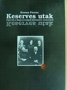 Kozma Ferenc - Keserves utak [antikvár]