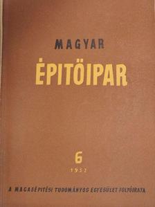 Dr. Gyengő Tibor - Magyar Építőipar 1952/6 [antikvár]