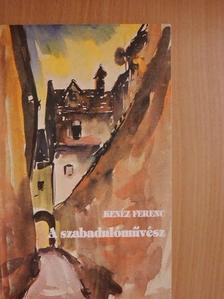Kenéz Ferenc - A szabadulóművész [antikvár]
