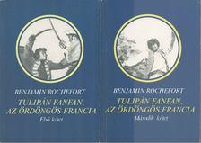 ROCHEFORT, BENJAMIN - Tulipán Fanfan, az ördöngös francia I-II. kötet [antikvár]