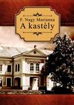 F. Nagy Marianna - A kastély [eKönyv: epub, mobi]