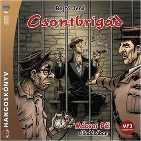 REJTŐ JENŐ - Csontbrigád - Hangoskönyv