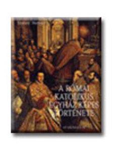 Edward Norman - A római katolikus egyház képes története ###