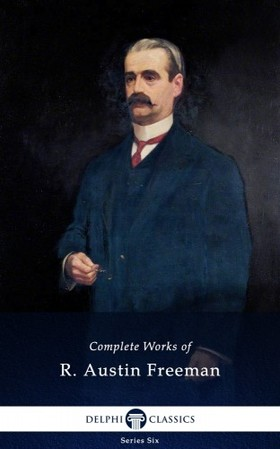 FREEMAN, R. AUSTIN - Complete Works of R. Austin Freeman (Delphi Classics) [eKönyv: epub, mobi]