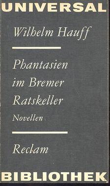 Wilhelm Hauff - Phantasien in Bremer Ratskeller [antikvár]