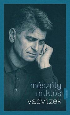 Mészöly Miklós - Vadvizek - ÜKH 2018
