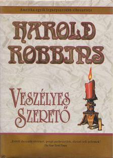 HAROLD ROBBINS - Veszélyes szerető [antikvár]