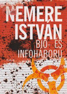 NEMERE ISTVÁN - Bio- és infoháború [antikvár]