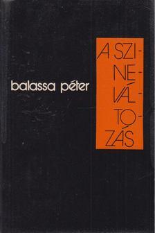 Balassa Péter - A színeváltozás [antikvár]