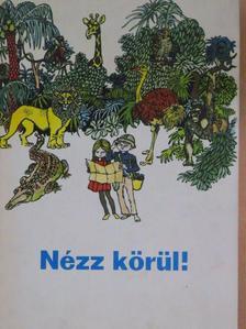 Békés Ferenc - Nézz körül! [antikvár]