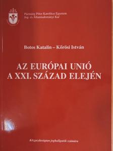 Botos Katalin - Az Európai Unió a XXI. század elején [antikvár]
