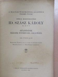 Berzeviczy Albert - A Magyar Tudományos Akadémia ünnepi ülése néhai másodelnöke Id. Szász Károly ig. és t. t. születésének századik évfordulója alkalmából [antikvár]