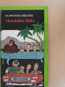 Slawomir Mrozek - Menekülés Délre [antikvár]