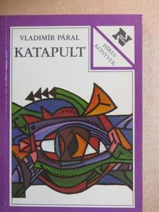 Vladimír Páral - Katapult [antikvár]