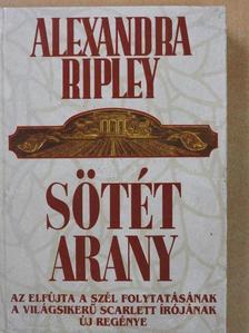 Alexandra Ripley - Sötét arany [antikvár]