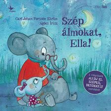Carl-Johan Forssén Ehrlin - Szép álmokat, Ella!
