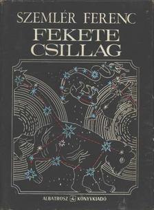 Szemlér Ferenc - Fekete csillag [antikvár]