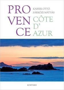 Kaiser Ottó-Sárközi Mátyás - Provance - Cote d' Azur