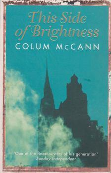 Colum McCann - This Side of Brightness [antikvár]