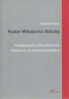 Czeglédi András - Fjodor Mihajlovics Nietzky [antikvár]