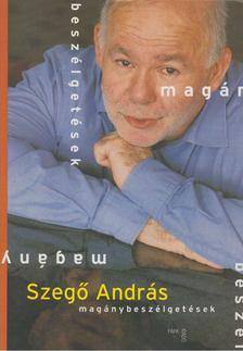SZEGŐ ANDRÁS - Magánybeszélgetések [antikvár]