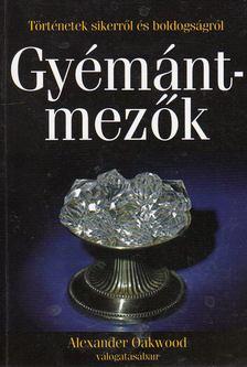 Alexander Oakwood - Gyémántmezők [antikvár]