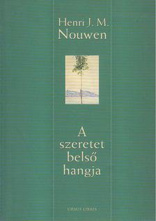 Henri J. M. Nouwen - A szeretet belső hangja [antikvár]