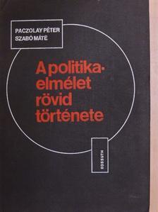 Paczolay Péter - A politikaelmélet rövid története [antikvár]