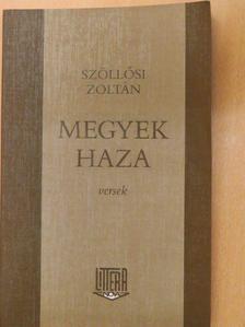 Szöllősi Zoltán - Megyek haza [antikvár]