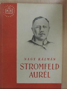 Nagy Kálmán - Stromfeld Aurél [antikvár]