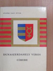 Püspöki Nagy Péter - Dunaszerdahely város címere [antikvár]