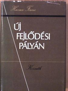 Havasi Ferenc - Új fejlődési pályán [antikvár]