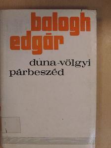 Balogh Edgár - Duna-völgyi párbeszéd [antikvár]