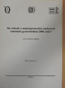 Gremsperger Géza - Mi változik a minőségirányítási rendszerek tanúsítási gyakorlatában 2000. után? című rendezvény előadásai [antikvár]