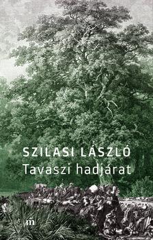 Szilasi László - Tavaszi hadjárat [eKönyv: epub, mobi]