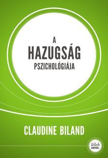 Claudine Biland - A hazugság pszichológiája